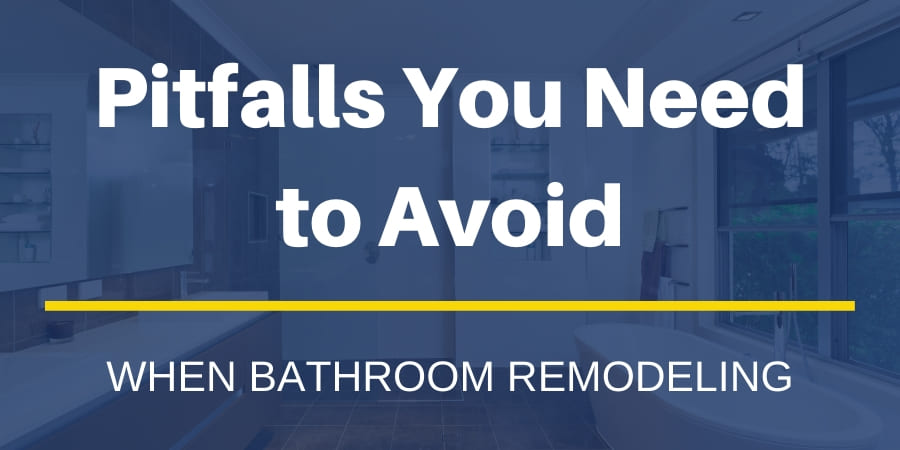 Bathroom Remodeling Pitfalls to Avoid