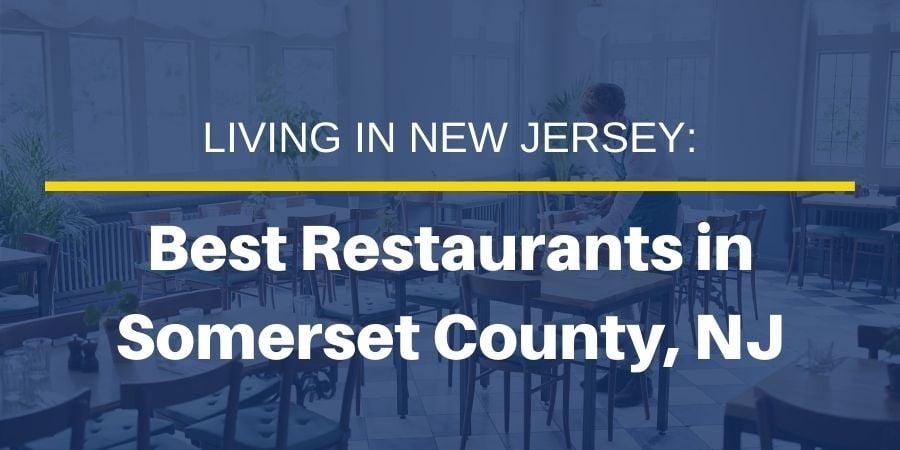 Best Restaurants in Somerset County, NJ