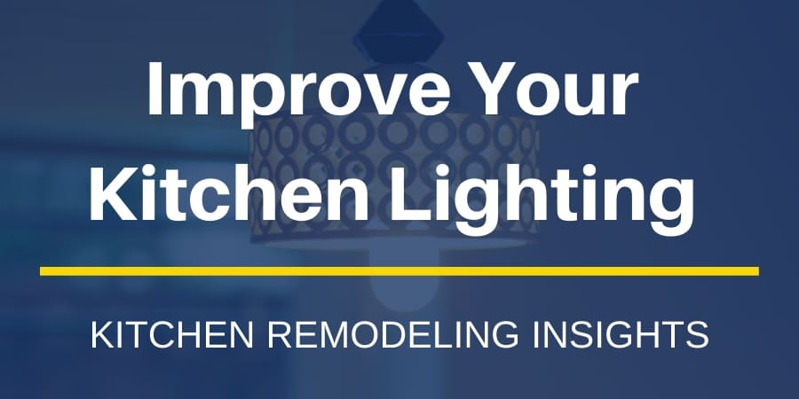 Improve Your Kitchen Lighting