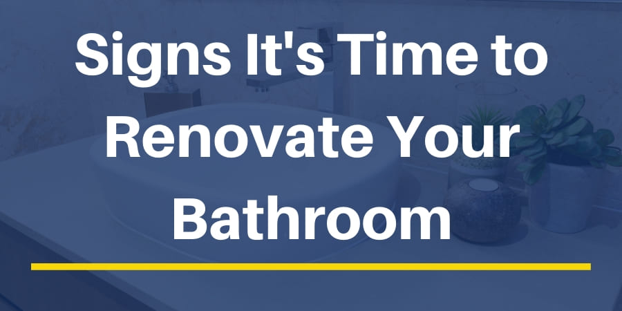 Signs Its Time to Renovate Your Bathroom