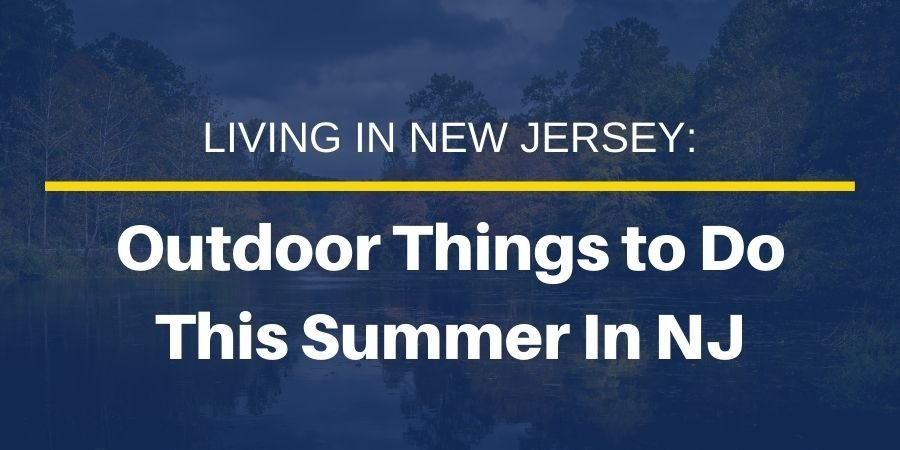 Outdoor Things to Do in NJ this Summer