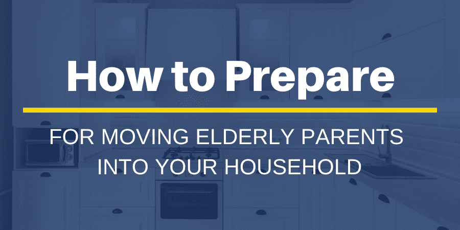 How to Prepare for Moving Elderly Parents Into Your Household in NJ